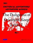 Universal Adventures Adventure Module DG1 The Dungeons of Grimhold Keep, Level 1