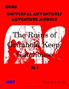 DG0B Universal Adventures Adventure Module The Ruins of Grimhold Keep: Gatehouse