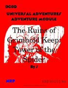 DG0D Universal Adventures Adventure Module The Ruins of Grimhold Keep: Tower of the Spider