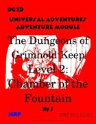DG2d The Dungeons of Grimhold Keep, Level 2: Chamber of the Fountain