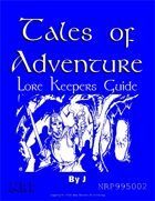 Tales of Adventure: Lore Keepers Guide