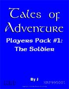 Tales of Adventure, Player Pack #1: The Soldier