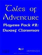 Tales of Adventure, Players Pack #2: Dwarf Clansman
