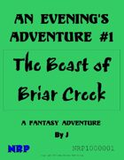 An Evening's Adventure #1: The Beast of Briar Creek