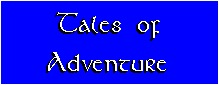 Tales of Adventure