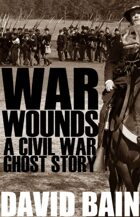 War Wounds: A Civil War Ghost Story