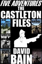 The Castleton Files: Five Adventures