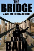 The Bridge: A Will Castleton Adventure