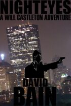 Nighteyes: A Will Castleton Adventure