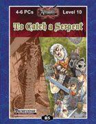 B05: To Catch a Serpent