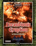 A19: Incandium's Eruption, Saatman's Empire (3 of 4)