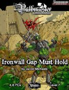 PATHMASTER: Ironwall Gap Must Hold