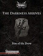 Rise of the Drow Prologue: The Darkness Arrives