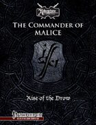 Rise of the Drow Epilogue: The Commander of Malice