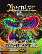 Underworld Classes: Gemcaster