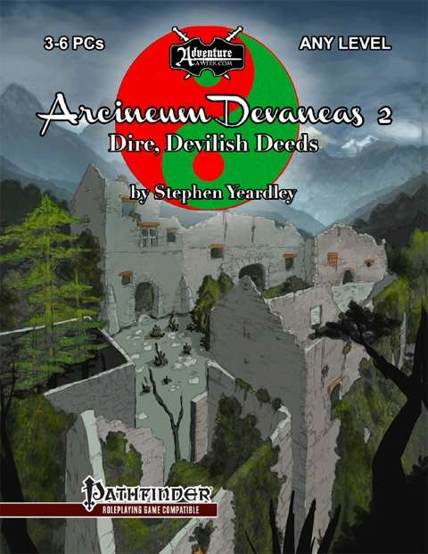 Dire, Devilish Deeds (2 of 4): Arcineum Devaneas 2