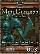 Mini-Dungeon #003: Shrine of the Earth Barons