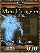 Mini-Dungeon #010: Ghastardly Deeds