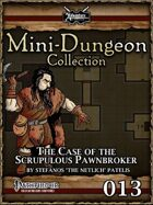 Mini-Dungeon #013: The Case of the Scrupulous Pawnbroker