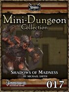 Mini-Dungeon #017: Shadows of Madness