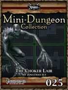 Mini-Dungeon #025: The Choker Lair