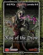 A13: Rise of the Drow–Descent into the Underworld