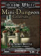 Snow White Mini-Dungeon #2: The Spirit Bottle