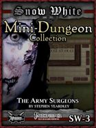 Snow White Mini-Dungeon #3: The Army Surgeons