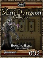 Mini-Dungeon #032: Howling Halls