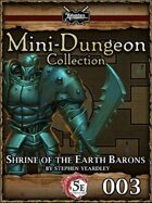 5E Mini-Dungeon #003: Shrine of the Earth Barons