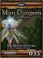 Mini-Dungeon #035: The Queen's Estuary