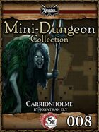 5E Mini-Dungeon #008: Carrionholme