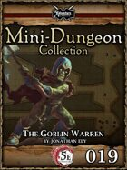 5E Mini-Dungeon #019: The Goblin Warren