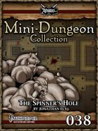 Mini-Dungeon #038: The Spinner's Hole
