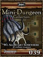 Mini-Dungeon #039: We All Start Somewhere