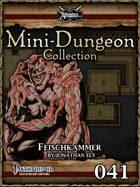 Mini-Dungeon #041: Feischkammer