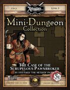 5E Mini-Dungeon #013: The Case of the Scrupulous Pawnbroker (Fantasy Grounds)