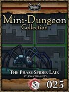5E Mini-Dungeon #025: The Phase Spider Lair