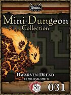 5E Mini-Dungeon #031: Dwarven Dread