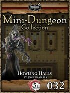 5E Mini-Dungeon #032: Howling Halls