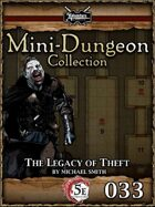 5E Mini-Dungeon #033: The Legacy of Theft
