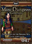Mini-Dungeon #047: Stowaway on the Singing Sea