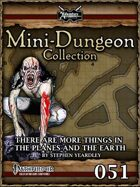 Mini-Dungeon #051: There Are More Things in the Planes and the Earth