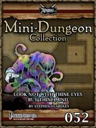 Mini-Dungeon #052: Look Not With Thine Eyes But Thine Mind