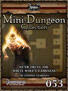 Mini-Dungeon #053: Ne'er Trust The White Wolf's Tameness