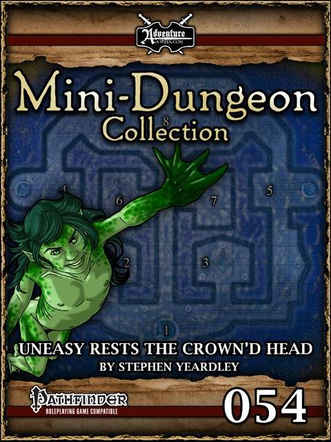 Mini-Dungeon #054: Uneasy Rests the Crown'd Head