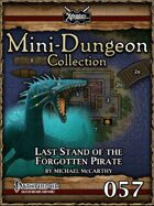 Mini-Dungeon #057: Last Stand of the Forgotten Pirate
