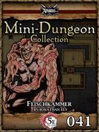 5E Mini-Dungeon #041: Feischkammer