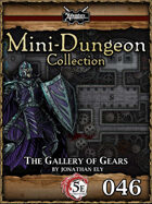 5E Mini-Dungeon #046: The Gallery of Gears