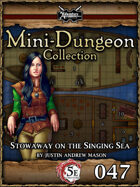 5E Mini-Dungeon #047: Stowaway on the Singing Sea
